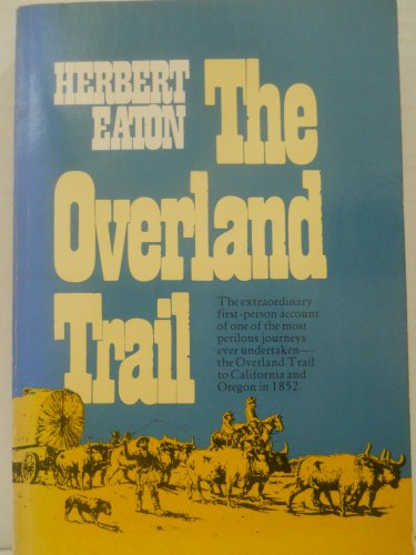 9780399502910: The overland trail to California in 1852