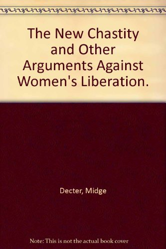9780399503078: The New Chastity and Other Arguments Against Women's Liberation.