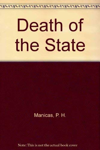 The Death of the State: Peter T. Manicas
