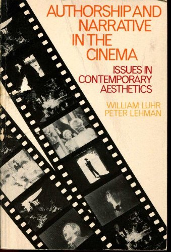 Authorship and narrative in the cinema: Issues in contemporary aesthetics and criticism: William ...