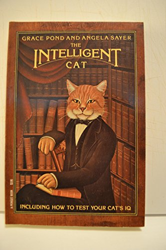 The Intelligent Cat (Including How to Test Your Cat's IQ): Pond Grace and Sayer Angela