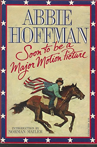 Soon to Be a Major Motion Picture. Introduction by Norman Mailer.: Hoffman, Abbie
