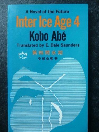 Inter Ice Age 4: A Novel of: Kobo Abe.