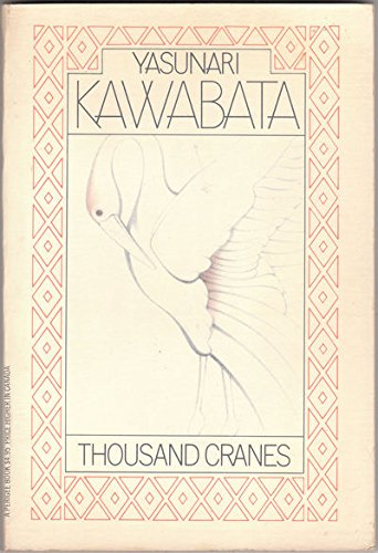 the artistic spirit of the novel thousand cranes by yasunari kawabata The thousand cranes community note includes chapter-by-chapter thousand cranes themes by yasunari kawabata but fumiko feels restrained by the spirit.