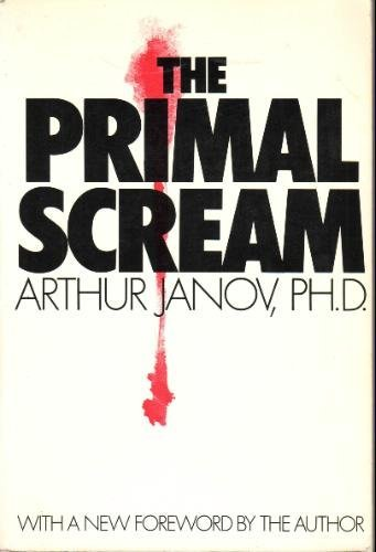 9780399505379: The Primal Scream: Primal Therapy : The Cure for Neurosis