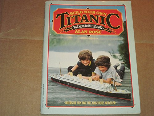 Build Your Own Titanic (The World on the Move)
