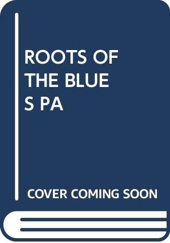 9780399505980: ROOTS OF THE BLUES PA