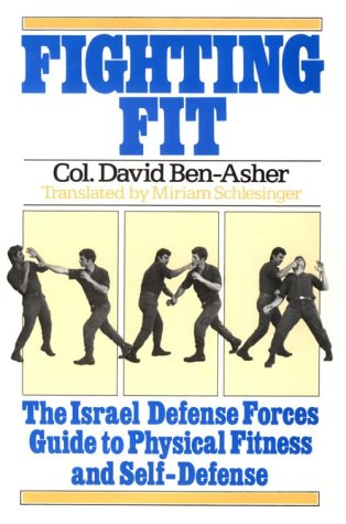 Fighting Fit : The Official Israel Defense: David Ben-Asher