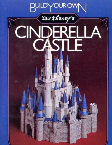 Build Your Own Walt Disneys Cinderella Castle: Rose, Alan