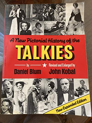 A New Pictorial History of the Talkies: Blum, Daniel
