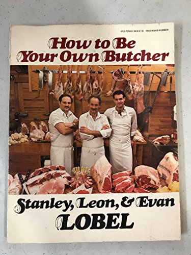 9780399507557: How to Be Your Own Butcher