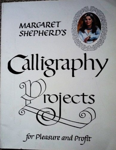 Margaret shepherd's calligraphy projects (0399509089) by Margaret Shepherd