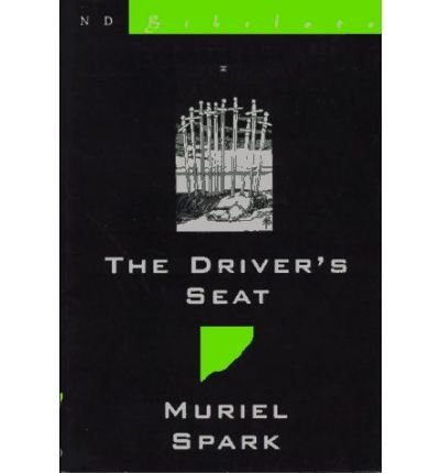 9780399509285: [The Driver's Seat: The New Directions Bibelots] [by: Muriel Spark]