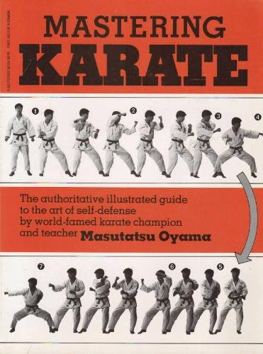 9780399509629: Mastering Karate: The authoritative illustrated guide to the art of self-defense by world - famed karate champion and teacher Masutatsu Oyama