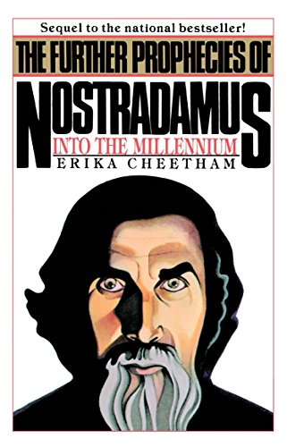 Further Prophecies of Nostradamus