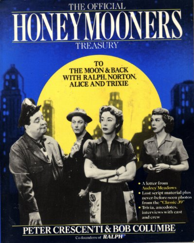 The Official Honeymooners Treasury: Peter Crescenti; Bob Columbe