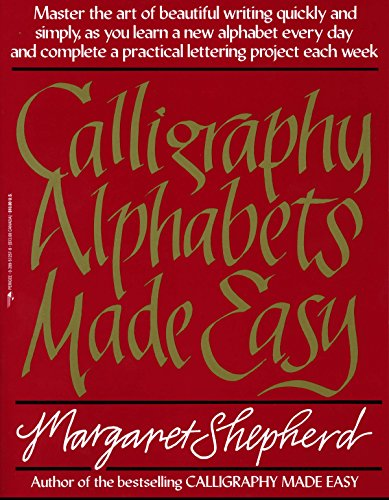 9780399512575: Calligraphy Alphabets Made Easy: Master the Art of Beautiful Writing Quickly and Simply, as You Learn a New