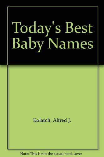 Today's Best Baby Names (0399512713) by Alfred J. Kolatch