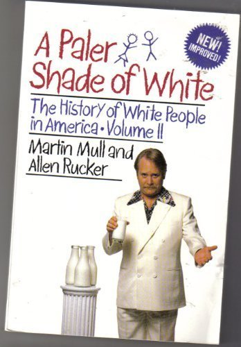 A Paler Shade of White. The History of White People in America Volume II