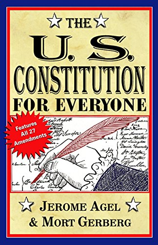 The U.S. Constitution for Everyone: Features All 27 Amendments (Perigee Book): Agel, Jerome B.; ...