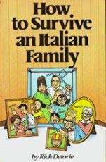 How Survive an Italian Family: Detorie, Rick