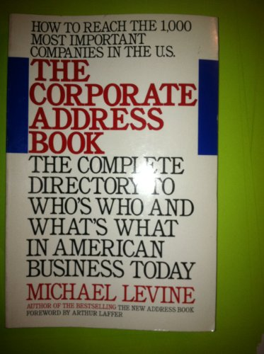 9780399513848: The Corporate Address Book: How to Reach the 1000 Most Important Companies in the U.S.
