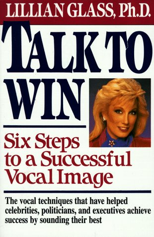 9780399513862: Talk to Win: Six Steps to a Successful Vocal Image