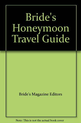 Bride's Honeymoon Travel Guide: Bride's Magazine Editors