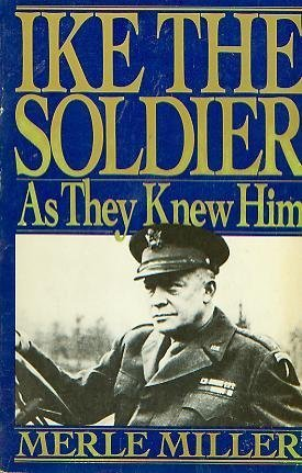 Ike the Soldier (9780399514838) by Miller, Merle