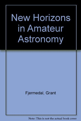 9780399514869: New Horizons in Amateur Astronomy: How to Search for Meteors, Planets, Galaxies, Variable Stars, Comets, Satellites, Novas, and More