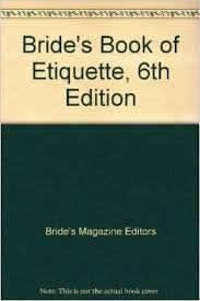 Bride's Book of Etiquette, 6th Edition: Bride's Magazine Editors