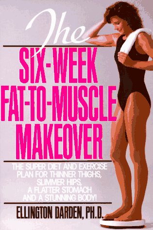 9780399515620: The Six-Week Fat-To-Muscle Makeover