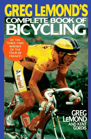 Greg lemond's complete book of bicycling (A Perigee book): Lemond, Greg