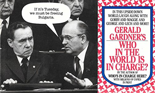 Who In the World Is in Charge ? (0399516506) by Gerald Gardner