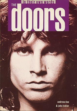 The Doors in Their Own Words: Doe, Andrew; Tobler, John