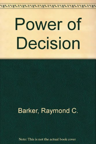 Power of Decision: Barker, Raymond Charles
