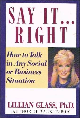 Say It.Right How to Talk in Any Business or Social Situation