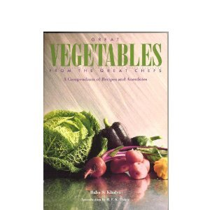 Great Vegetables From the Great Chefs: A Compendium of Recipes and Anecdotes: Khalsa, Baba S.