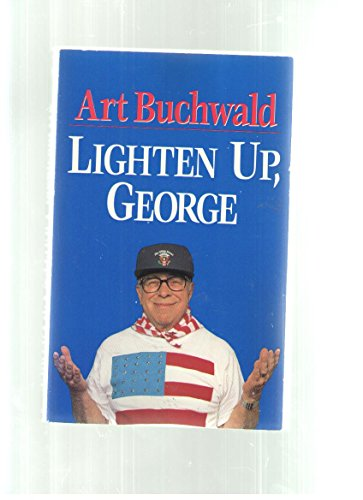 Lighten Up, George (0399517731) by Art Buchwald
