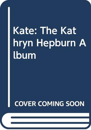 Stock image for Kate: The Katharine Hepburn Album for sale by Hippo Books