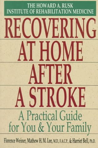 Howard a. rusk institute: recovering at home after a stroke: Lee, M.