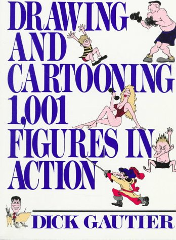 Drawing and Cartooning 1,001 Figures In Action