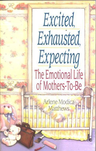 9780399518850: Excited, exhausted, expecting: the emotional life of mothers