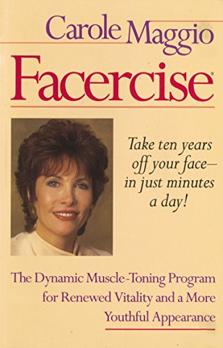9780399519604: Facercise: The Dynamic Muscle-Toning Program for Renewed Vitality and a More Youthful Appearance