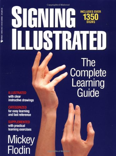 9780399521348: Signing Illustrated: The Complete Learning Guide