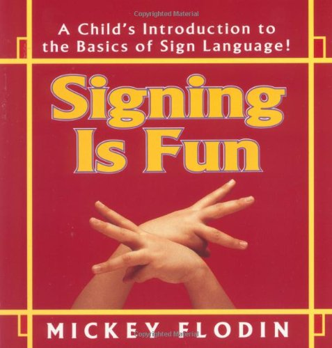 Signing Is Fun (Perigee): Flodin, Mickey