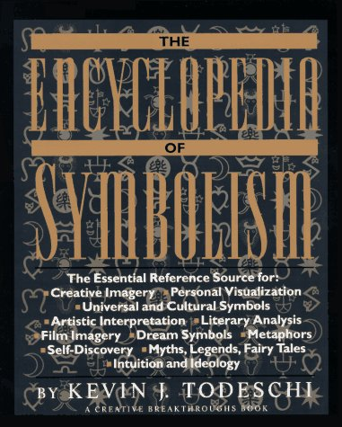 The Encyclopedia of Symbolism (Creative Breakthroughs Book): Todeschi, Kevin J.