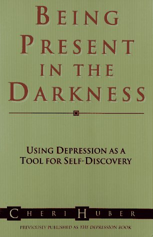 9780399522239: Being Present in the Darkness: Using Depression As a Tool for Self-Discovery
