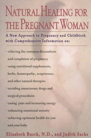Natural healing for the pregnant woman: Burch, Elizabeth