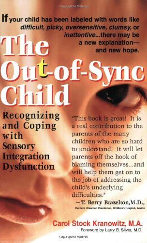 The Out-of-Sync Child (0399523863) by Carol Stock Kranowitz; Larry B. Silver